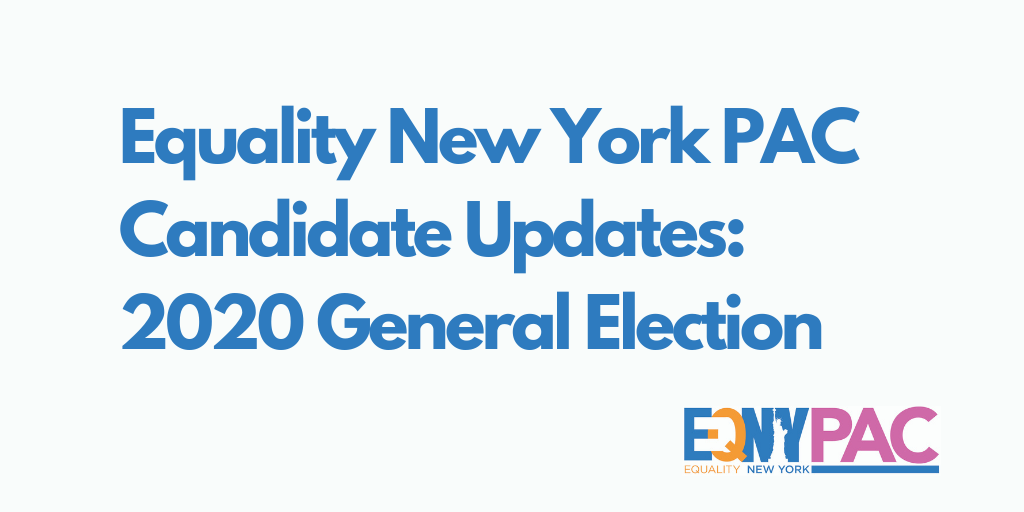 EQNY PAC Candidate Updates: 2020 General Election